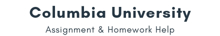 Columbia University Assignment & Homework Help